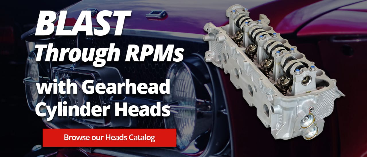 Blast through RPMs with Gearhead cylinder heads